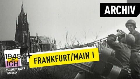 75 Jahre Kriegsende Hessen Frankfurt I