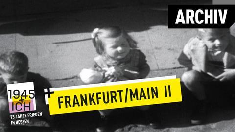 75 Jahre Kriegsende Hessen Frankfurt II