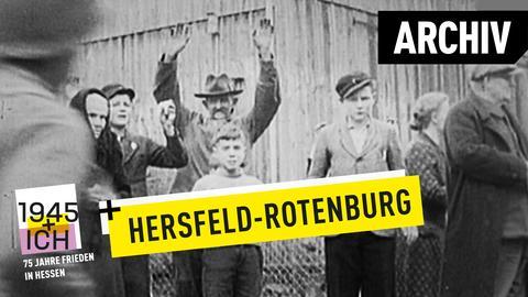 75 Jahre Kriegsende Hessen Hersfeld-Rotenburg