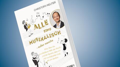 Alle sind musikalisch - außer manche, das Buch von Christoph Reuter